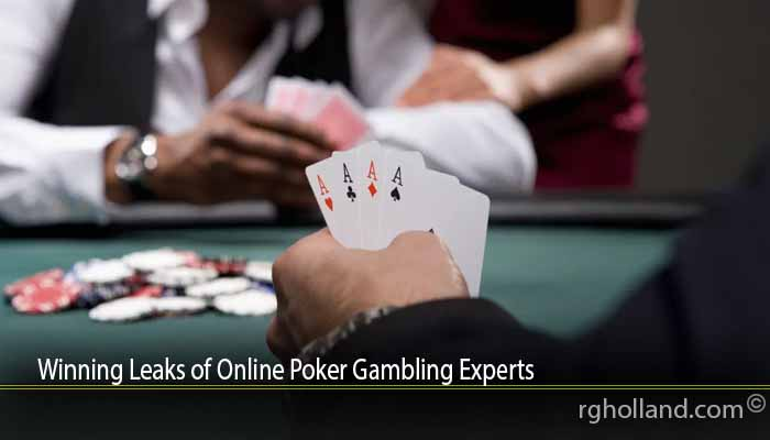 Winning Leaks of Online Poker Gambling Experts