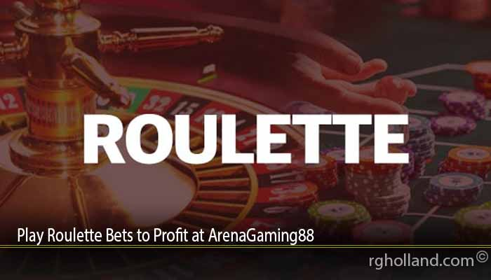 Play Roulette Bets to Profit at ArenaGaming88